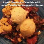Apple Blueberry Crumble with vegan Vanilla Cardamom Ice Cream