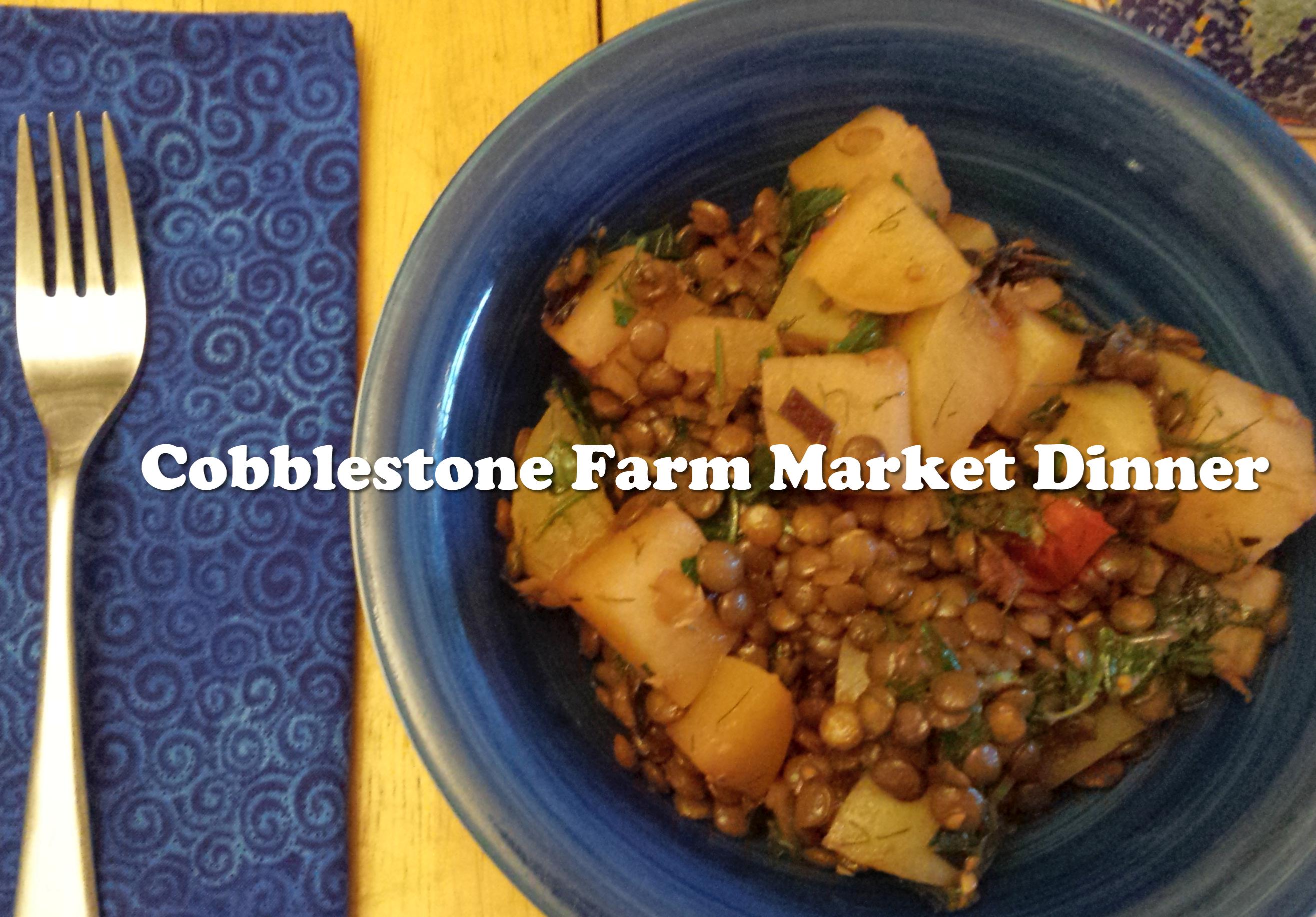 Cobblestone Farm Market Dinner