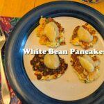 White Bean Pancakes